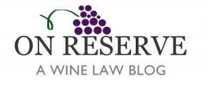 On Reserve: A Wine Law Blog.